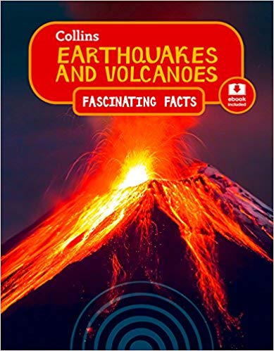 Collins Fascinating Facts Earthquakes and Volcanoes