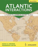 Atlantic Interactions (A textbook for Caribbean History Students)