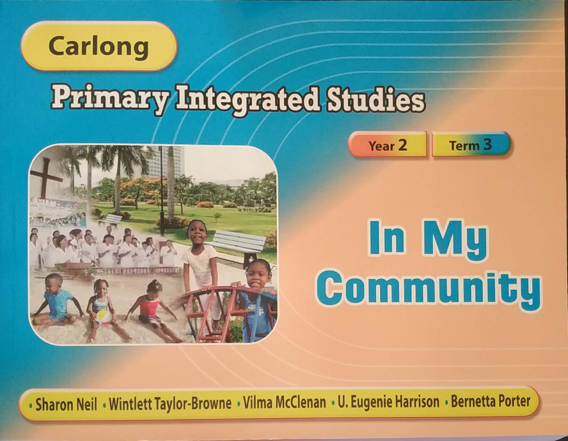Carlong Primary Integrated Studies In My Community (Yr.2/Term 3)