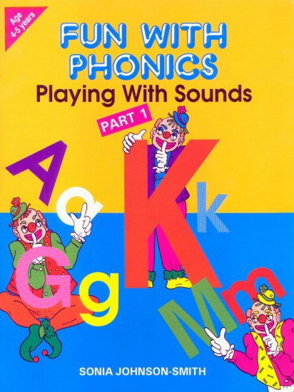 Fun With Phonics Playing with Sounds Part 1