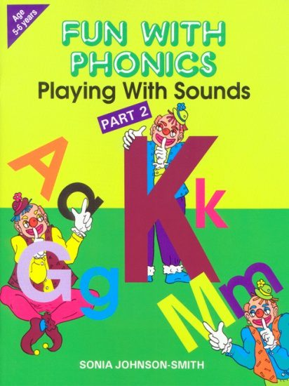 Fun With Phonics Playing with Sounds Part 2